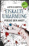 Cover-Bild zu Korten, Astrid: EISKALTE UMARMUNG: Poesie der Angst (eBook)