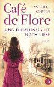 Cover-Bild zu Korten, Astrid: Café de Flore und die Sehnsucht nach Liebe