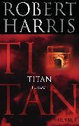 Cover-Bild zu Harris, Robert: Titan (eBook)
