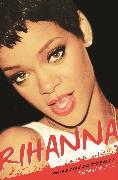 Cover-Bild zu White, Danny: Rihanna: The Unauthorized Biography