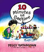 Cover-Bild zu Rathmann, Peggy: 10 Minutes till Bedtime
