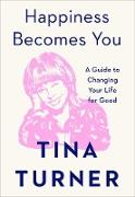 Cover-Bild zu Turner, Tina: Happiness Becomes You (eBook)