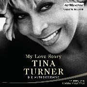 Cover-Bild zu Turner, Tina: My Love Story (Audio Download)