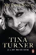 Cover-Bild zu Turner, Tina: My Love Story (eBook)