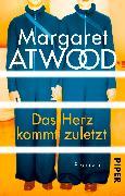 Cover-Bild zu Atwood, Margaret: Das Herz kommt zuletzt