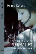 Cover-Bild zu Kalemi, Oxana: Sie haben mich verkauft