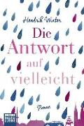 Cover-Bild zu Winter, Hendrik: Die Antwort auf Vielleicht