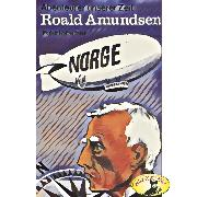Cover-Bild zu Stephan, Kurt: Abenteurer unserer Zeit, Roald Amundsen (Audio Download)