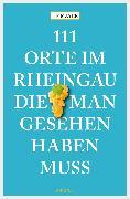 Cover-Bild zu Mayer, HP: 111 Orte im Rheingau, die man gesehen haben muss (eBook)