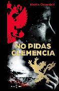 Cover-Bild zu Osterdahl, Martin: No pidas clemencia/Ask No Mercy