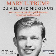 Cover-Bild zu Trump, Mary L.: Zu viel und nie genug (Audio Download)