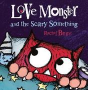 Cover-Bild zu Bright, Rachel: Love Monster and the Scary Something