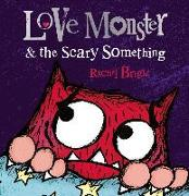 Cover-Bild zu Bright, Rachel: Love Monster and the Scary Something (eBook)