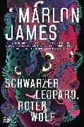 Cover-Bild zu James, Marlon: Schwarzer Leopard, roter Wolf (eBook)