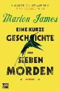 Cover-Bild zu James, Marlon: Eine kurze Geschichte von sieben Morden