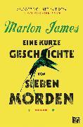 Cover-Bild zu James, Marlon: Eine kurze Geschichte von sieben Morden (eBook)