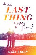 Cover-Bild zu Biren, Sara: The Last Thing You Said