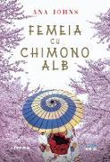 Cover-Bild zu Johns, Ana: Femeia cu chimono alb (eBook)