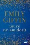 Cover-Bild zu Giffin, Emily: Tot ce ne-am dorit (eBook)