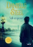Cover-Bild zu Steel, Danielle: Sub acoperire (eBook)