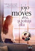 Cover-Bild zu Moyes, Jojo: Eu, si totusi alta (eBook)