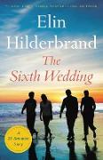 Cover-Bild zu Hilderbrand, Elin: The Sixth Wedding (eBook)