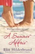 Cover-Bild zu Hilderbrand, Elin: A Summer Affair (eBook)