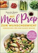 Cover-Bild zu Weeks, Pascale: Mit Meal Prep zum Wunschgewicht (eBook)