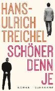 Cover-Bild zu Treichel, Hans-Ulrich: Schöner denn je (eBook)