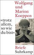 Cover-Bild zu Koeppen, Wolfgang: »...trotz allem, so wie du bist«