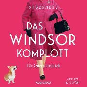 Cover-Bild zu Bennett, S J: Das Windsor-Komplott (Audio Download)