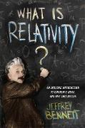 Cover-Bild zu Bennett, Jeffrey: What Is Relativity? (eBook)