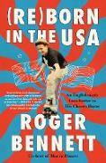 Cover-Bild zu Bennett, Roger: Reborn in the USA (eBook)