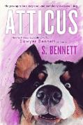 Cover-Bild zu Bennett, Sawyer: Atticus: A Woman's Journey with the World's Worst Behaved Dog (eBook)