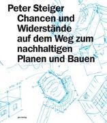 Cover-Bild zu Steiger, Peter: Chancen und Widerstände auf dem Weg zum nachhaltigen Planen und Bauen