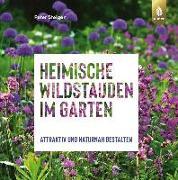 Cover-Bild zu Steiger, Peter: Heimische Wildstauden im Garten