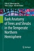 Cover-Bild zu Schweingruber, Fritz H.: Bark Anatomy of Trees and Shrubs in the Temperate Northern Hemisphere