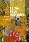 Cover-Bild zu Steiger, Peter: Esche, Espe oder Erle?