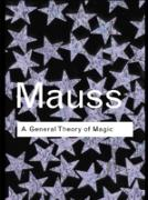 Cover-Bild zu Mauss, Marcel: A General Theory of Magic (eBook)