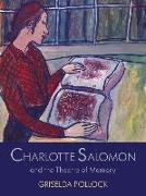 Cover-Bild zu Pollock, Griselda: Charlotte Salomon and the Theatre of Memory