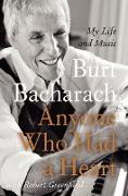Cover-Bild zu Bacharach, Burt: Anyone Who Had a Heart: My Life and Music