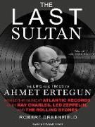 Cover-Bild zu Greenfield, Robert: The Last Sultan: The Life and Times of Ahmet Ertegun