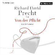 Cover-Bild zu Precht, Richard David: Von der Pflicht (Audio Download)