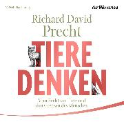 Cover-Bild zu Precht, Richard David: Tiere denken (Audio Download)