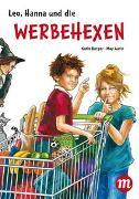 Cover-Bild zu Burger, Karin: Leo, Hanna & die Werbehexen