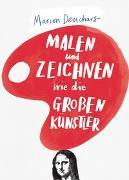 Cover-Bild zu Deuchars, Marion: Malen und Zeichnen wie die grossen Künstler