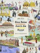 Cover-Bild zu Rosen, Aaron: Eine Reise durch die Kunst