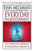 Cover-Bild zu Millman, Dan: Everyday Enlightenment: The Twelve Gateways to Personal Growth