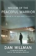 Cover-Bild zu Millman, Dan: Wisdom of the Peaceful Warrior: A Companion to the Book That Changes Lives
