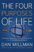 Cover-Bild zu Millman, Dan: The Four Purposes of Life: Finding Meaning and Direction in a Changing World